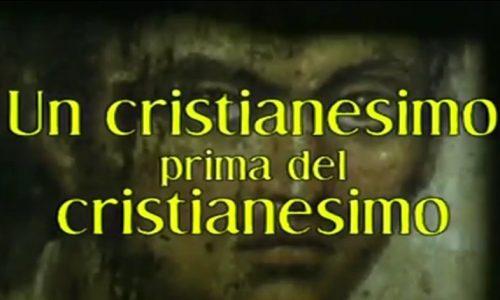Il Cristianesimo prima del Cristianesimo